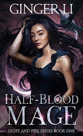 Half-Blood Mage by Ginger Li