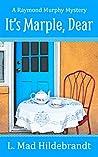 It's Marple, Dear (Raymond Murphy Mysteries, #1)