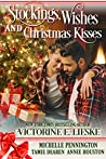 Stockings, Wishes and Christmas Kisses: Four Sweet Christmas Romance Novellas (Christmas Anthology Book 2)