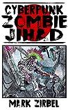 CyberPunk Zombie Jihad