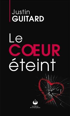 Le coeur éteint by Justin Guitard