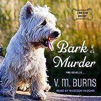 Bark If It's Murder (Dog Club Mystery #3)