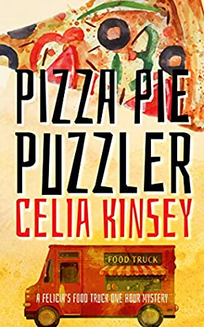 Pizza Pie Puzzler: A Felicia's Food Truck One Hour Mystery