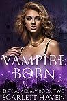 Vampire Born (Elite Academy, #2)