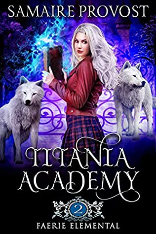 Faerie Elemental (Titania Academy Book 2)