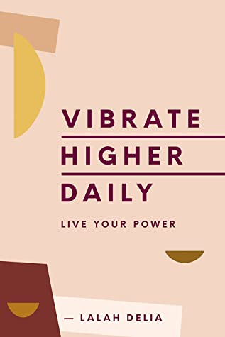 Vibrate Higher Daily by Lalah Delia