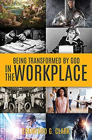 Being Transformed by God in the Workplace