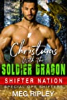 Christmas With The Soldier Dragon (Shifter Nation: Special Ops Shifters, #4)