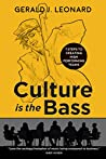 Culture Is The Bass by Gerald J. Leonard