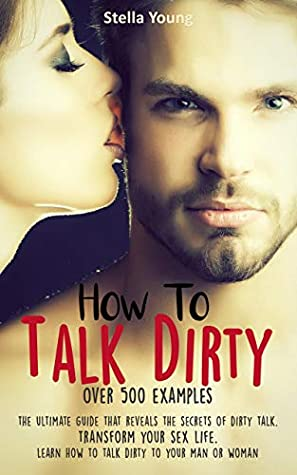 To how in a talk guy bed dirty examples to 105+ Sexting