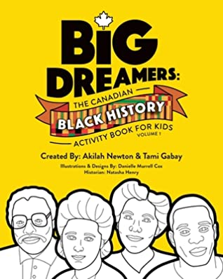 Big Dreamers: The Canadian Black History Activity Book for Kids Volume 1