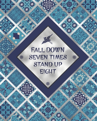 Fall Down Seven Times Stand Up Eight - One Year Planner 2020 - Weekly & Monthly Diary: 12 Month Appointment Calendar, Business Planner and Schedule Organizer