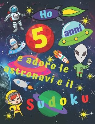 Ho 5 Anni E Adoro Le Astronavi E Il Sudoku Facile Libro Di Sudoku