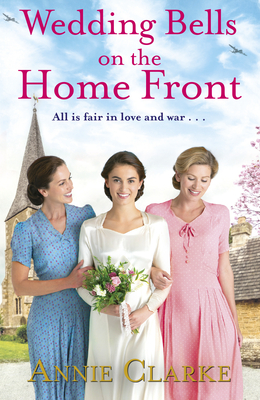 Wedding Bells on the Home Front: A heart-warming story of courage, community and love