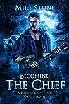 Becoming The Chief: Origin Novel, Book 1.5 (Phoenix Crew)