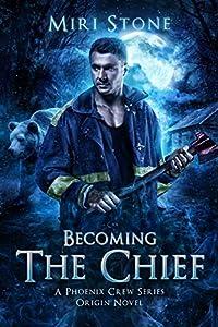 Becoming The Chief: Origin Novel, Book 1.5