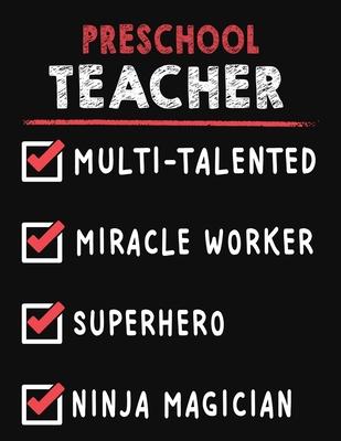 Preschool Teacher Multi-Talented Miracle Worker Superhero Ninja Magician: Preschool Teacher Weekly Monthly 2020 Planner Organizer, Calendar Schedule, Inspirational Quotes Includes Quotes & Holidays