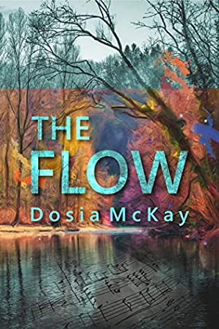 The Flow by Dosia McKay