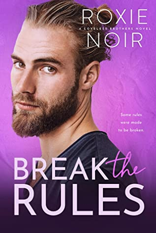 Break the Rules (Loveless Brothers #3)