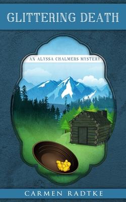 Glittering Death: An Alyssa Chalmers mystery