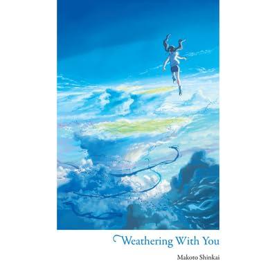 Weathering With You By Makoto Shinkai