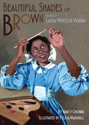 Beautiful Shades of Brown: Laura Wheeler Waring, Artist