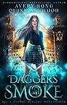 Daggers And Smoke: Year One (Willa Silvers Academy Investigator #1)