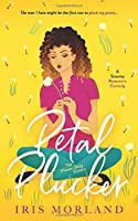 Petal Plucker: A Steamy Romantic Comedy: The Flower Shop Sisters Book 1