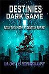 Destinies Dark Game (Book Two in the Evolution Series 2)