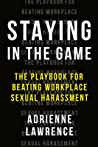 Staying in the Game: The Playbook for Beating Workplace Sexual Harassment