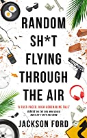 Random Sh*t Flying Through the Air (The Frost Files, #2)