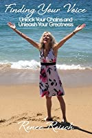 Finding Your Voice: Unlock Your Chains and Unleash Your Greatness (Personal Growth & Development):