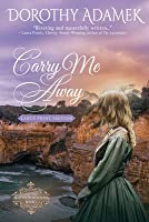 Carry Me Away: Large Print Edition