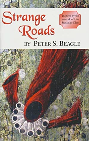 Strange Roads By Peter S Beagle