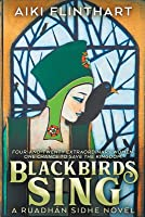 Blackbirds Sing: A Ruadhan Sidhe Origin Story