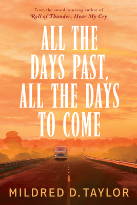 All the Days Past, All the Days to Come - Mildred D. Taylor