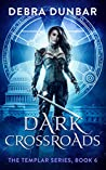 Dark Crossroads (The Templar, #6)
