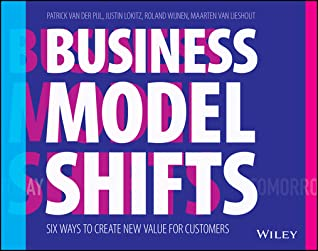Business Model Shift: Design the Future of Your Business Around the Ways the World Is Changing