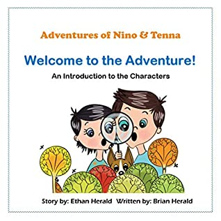 Welcome to the Adventure: An Introduction to the Characters (Adventures of Nino and Tenna)