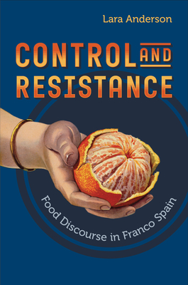 Control and Resistance: Food Discourse in Franco Spain