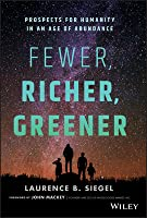Fewer, Richer, Greener: The Age of Prosperity and the End of the Population Explosion
