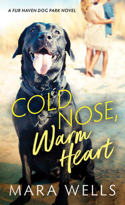 Cold Nose, Warm Heart (Fur Haven Dog Park, #1)