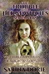 The Trouble With Hedge Witches Series Books: Dark Fairy Tales of Magic and Mystery