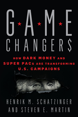 Game Changers: How Dark Money and Super PACs Are Transforming U.S. Campaigns