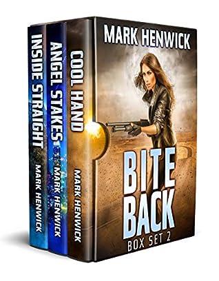 Bite Back Box Set 2: Books 4-6: Cool Hand, Angel Stakes, Inside Straight: Bite Back: Urban Fantasy Thriller featuring Amber Farrell