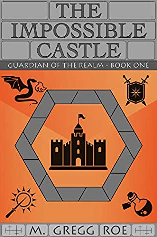The Impossible Castle (Guardian of the Realm Book 1)
