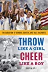 Throw Like a Girl, Cheer Like a Boy by Robyn Ryle