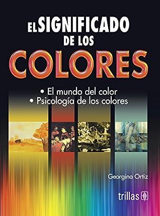 El significado de los colores / The Meaning of Colors