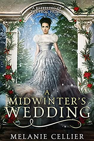 A Midwinter's Wedding: A Retelling of The Frog Prince (The Four Kingdoms, #3.5)