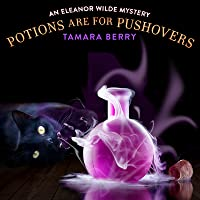 Potions Are For Pushovers (Eleanor Wilde Mystery)